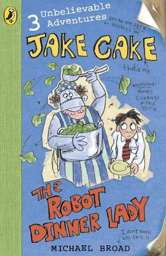 Jake Cake: The Robot Dinner Lady (English Edition)