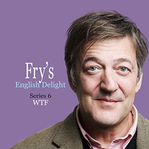 Ep. 4: WTF (Fry's English Delight, Series 6) cover art