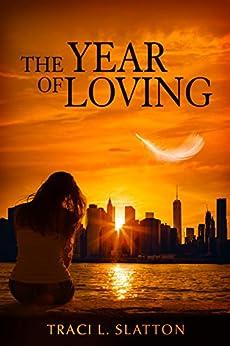 The Year of Loving by [Traci L. Slatton]