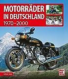 Motorräder in Deutschland: 1970-2000