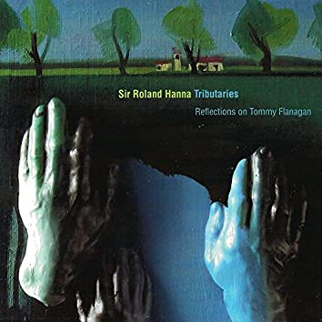 Tributaries - Reflections on Tommy Flanagan