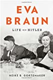 Image of Eva Braun: Life with Hitler