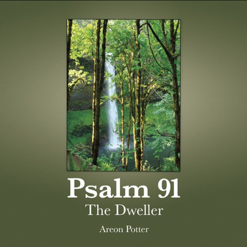 Psalm 91: The Dweller                   By:                                                                                                                                 Areon Potter                               Narrated by:                                                                                                                                 Stephen Rozzell                      Length: 5 hrs and 43 mins     6 ratings     Overall 4.5
