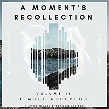 A Moment's Recollection, Vol. 2