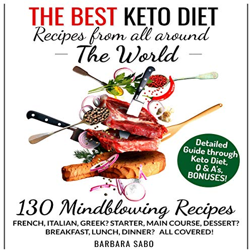 The Best Keto Diet Recipes from All Around the World     130 Mindblowing Recipes              By:                                                                                                                                 Barbara Sabo                               Narrated by:                                                                                                                                 Kim Bretton                      Length: 8 hrs and 52 mins     Not rated yet     Overall 0.0