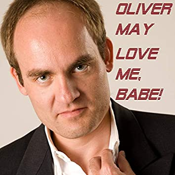 Love Me, Babe