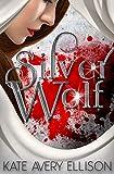 Silver Wolf (The Sworn Saga Book 2)