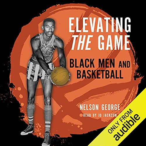 Elevating the Game Audiobook By Nelson George cover art