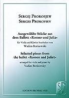 Selected Pieces from Romeo and Juliet / Ausgewahlte Stucke aus dem Ballett Romeo und Julia: For Viola and Piano / fur Viola und Klavier bearbeitet con Wadim Borisowski