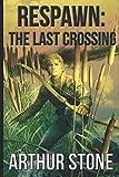 Respawn: The Last Crossing (Respawn LitRPG series)