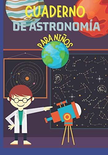 Cuaderno de astronomía para niños: Libro de observación del cielo y las estrellas | cuaderno para las chicas y los chicos a los que les gusta la astronomía | pequeño tamaño