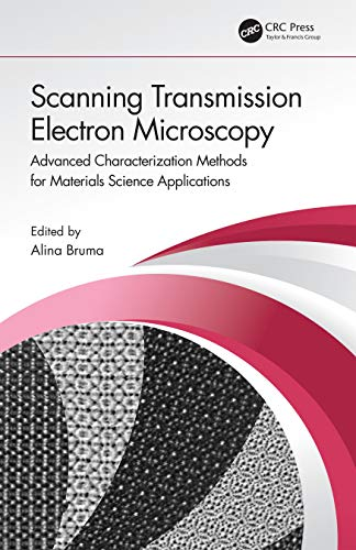 Compare Textbook Prices for Scanning Transmission Electron Microscopy: Advanced Characterization Methods for Materials Science Applications 1 Edition ISBN 9780367197360 by Bruma, Alina