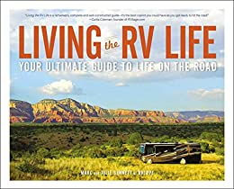 Living the RV Life: Your Ultimate Guide to Life on the Road by [Marc Bennett, Julie Bennett]