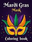 Mardi Gras Mask Coloring book: An Adult...