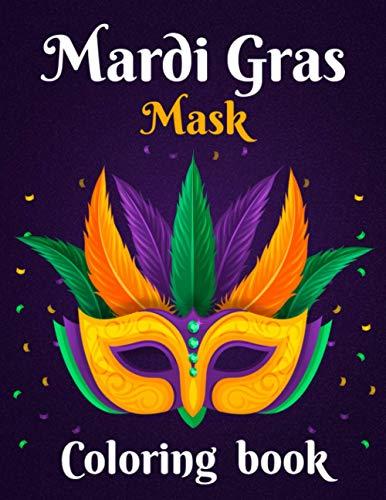 Mardi Gras Mask Coloring book: An Adult Coloring...
