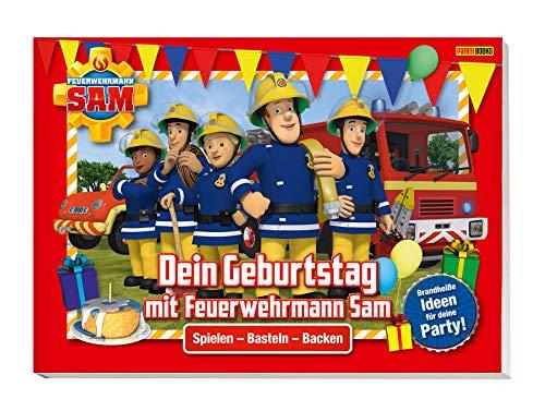 Feuerwehrmann Sam: Dein Geburtstag mit Feuerwehrmann Sam - Brandheiße Ideen für deine Party: Spielen, Basteln, Backen