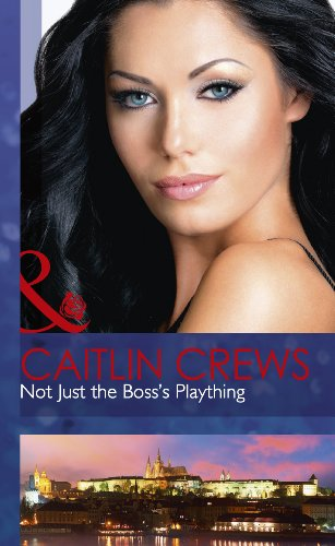 Not Just the Boss's Plaything (Mills & Boon Hardback Romance): H7945