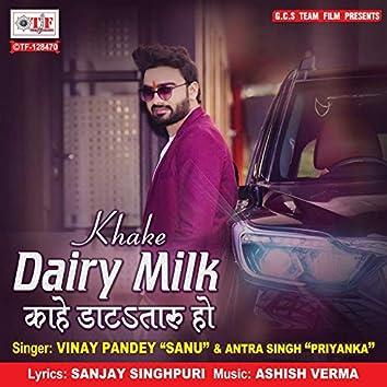 Khake Dairy Milk Kahe Datataru Ho