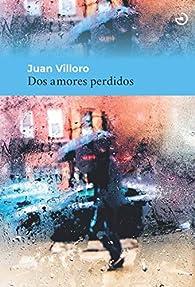 Dos amores perdidos par Juan Villoro