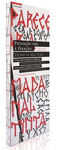 Pichação não é pixação  Picho is not pixo: Uma introdução à análise de expressões gráficas urbanas  introduction to an analysis of urban graphic expressions