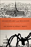 Shakespeare and Religion: Early Modern and Postmodern Perspectives by Unknown(2011-04-15)