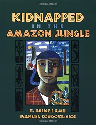 Kidnapped in the Amazon Jungle by F. Bruce Lamb (14-Jul-1994) Paperback