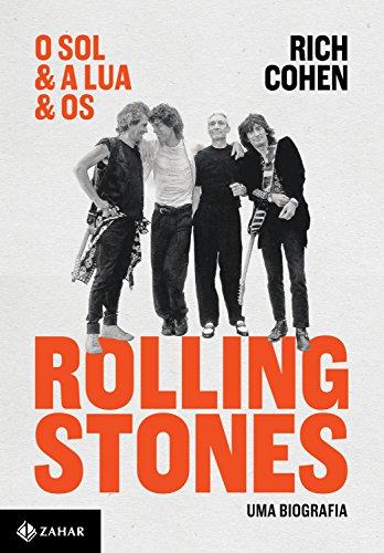 O sol & a lua & os Rolling Stones: Uma biografia