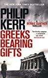Greeks Bearing Gifts - Bernie Gunther Thriller 13