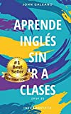 Aprende Inglés: Sin ir a clases Volumen 2 (Aprende Inglés Sin ir a Clases) (English Edition)