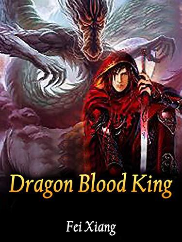 Dragon Blood King: Volume 6 (English Edition)