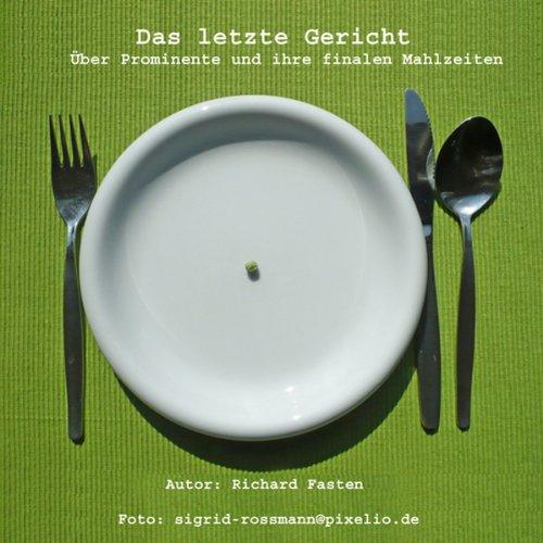 Page de couverture de Das letzte Gericht. Über Prominente und ihre finalen Mahlzeiten