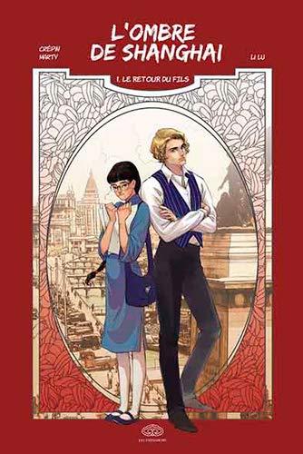 L'Ombre de Shanghai - Tome 1 - Le retour du fils
