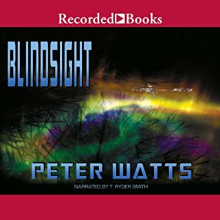 Blindsight                   By:                                                                                                                                 Peter Watts                               Narrated by:                                                                                                                                 T. Ryder Smith                      Length: 11 hrs and 47 mins     1,190 ratings     Overall 4.1
