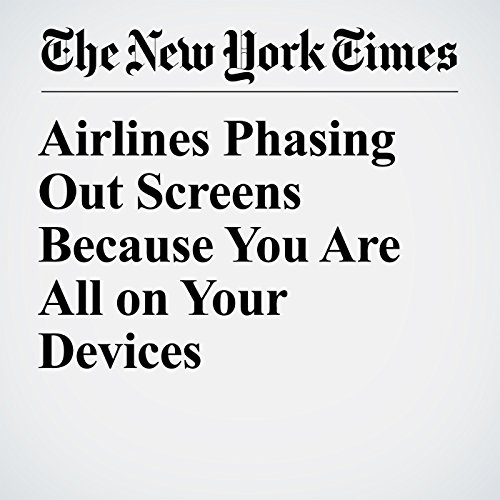 Airlines Phasing Out Screens Because You Are All on Your Devices copertina