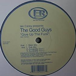 Ian Carey Presents The Good Guys - Give Up The Funk - Elan Bleu Recordings - lanb-005
