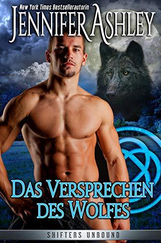 Das Versprechen des Wolfes: German Edition (Shifters Unbound 6)