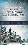 Geheimnis einer Zofe: Ein Fall für Maud und Lady Christabel