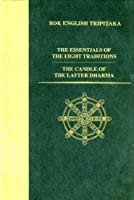 The Essentials of the Eight Traditions: The Candle of the Latter Dharma (Bdk English Tripitaka Translation Series)