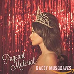 Kacey Musgraves- Pageant Material