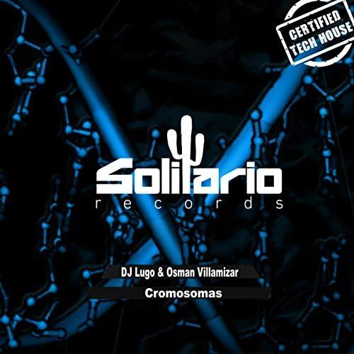 DJ Lugo, Osman Villamizar