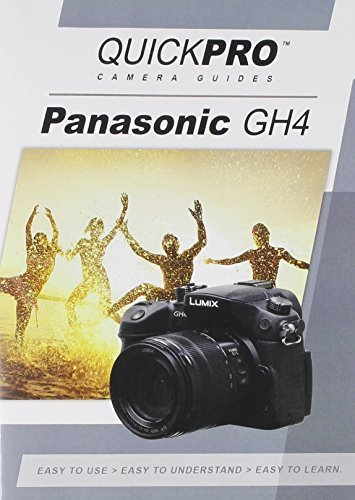 Panasonic GH4 Instructional DVD by QuickPro Camera Guides by QuickPro Productions, LLC