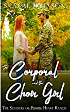 The Corporal and the Choir Girl: a Sweet Marriage of Convenience series (The Soldiers of Purple Heart Ranch)