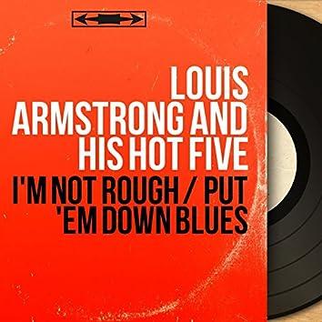 I'm Not Rough / Put 'Em Down Blues (Mono Version)