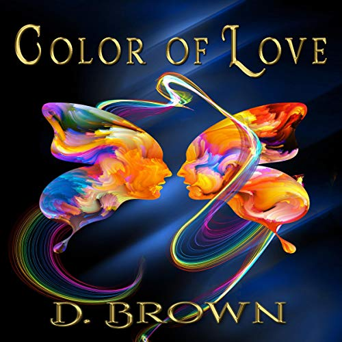 Color of Love Audiobook By D. Brown cover art