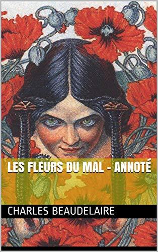 Les fleurs du mal - annoté: Bac Français 2021 | Livre en français | French |