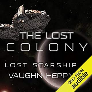 The Lost Colony     Lost Starship Series, Volume 4              By:                                                                                                                                 Vaughn Heppner                               Narrated by:                                                                                                                                 Mark Boyett                      Length: 14 hrs and 17 mins     40 ratings     Overall 4.6