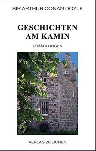 Arthur Conan Doyle: Ausgewählte Werke: Geschichten am Kamin. Erzählungen
