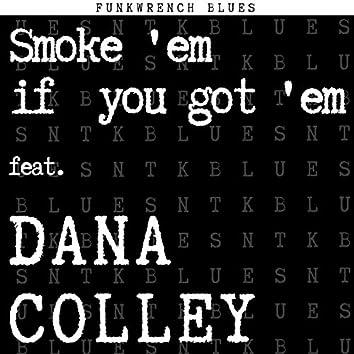 Smoke 'Em If You Got 'Em (feat. Dana Colley)