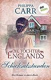 Die Töchter Englands: Schicksalsstunden - Vierter Sammelband: Drei Romane in einem eBook: 'Zeit des Schweigens', 'Ein hauchdünnes Band' und 'Wiedersehen in Cornwall'