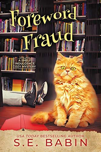 Foreword Fraud: A Shelf Indulgence Cozy Mystery by [S.E. Babin]